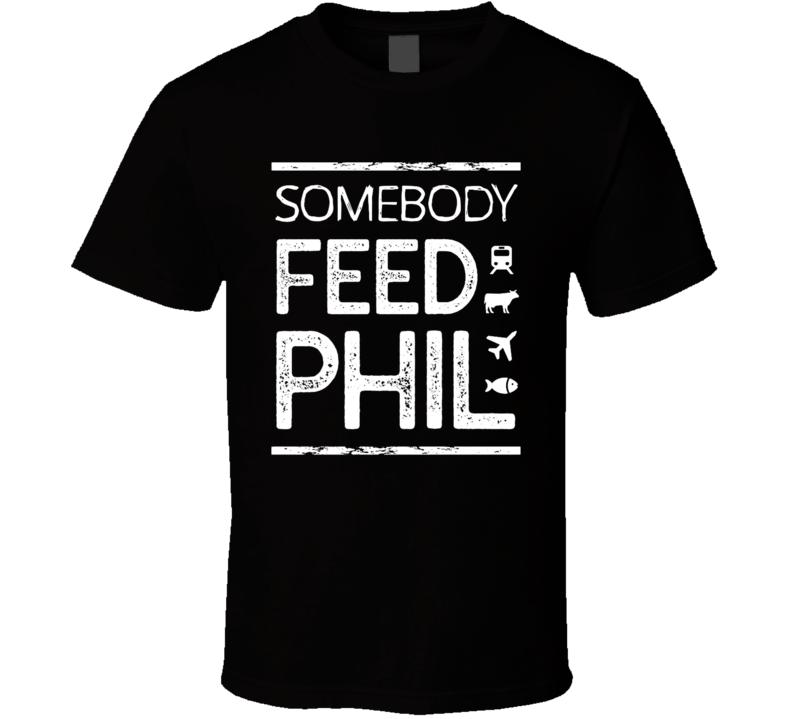 Somebody Feed Phil Netflix Original Fan T Shirt