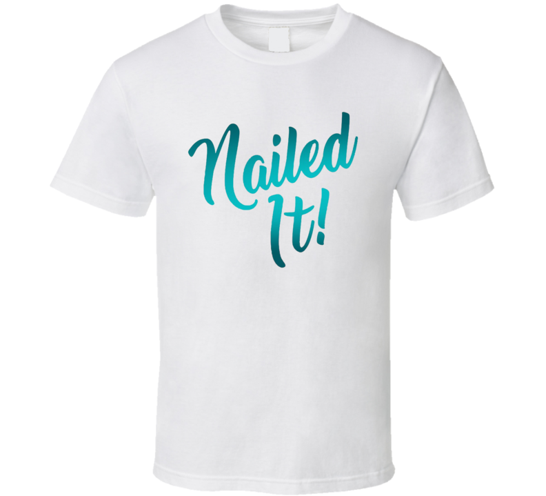Nailed It Netflix Original Fan T Shirt