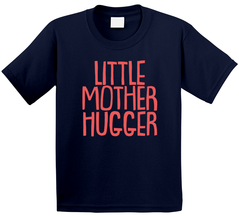 Little Mother Hugger Funny Cool Cute Kids T Shirt