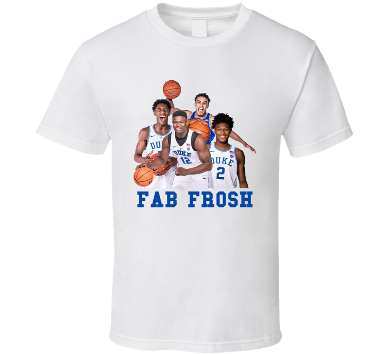 Duke Fab Frosh Zion Williamson Tre Jones Rj Barrett Cam Reddish Basketball T Shirt