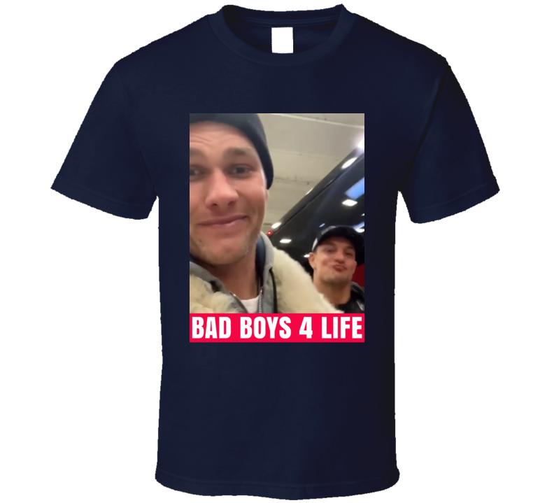 Tom Brady Rob Gronkowski Bad Boys For Life Trending Fan T Shirt