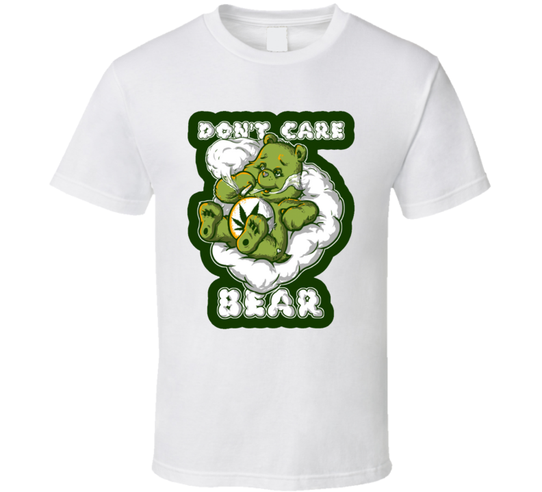 Don't Care Bear Funny Weed Smoking T Shirt
