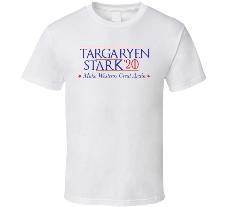 Game Of Thrones Targaryen Stark 2020 Make Westeros Great Again T Shirt