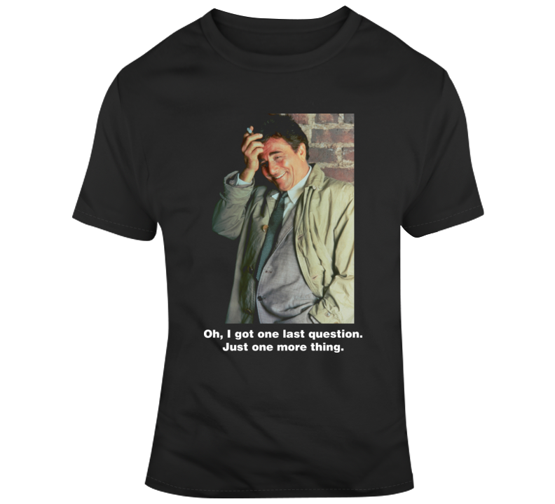Columbo Peter Falk Detective Tv Show With Quote T Shirt