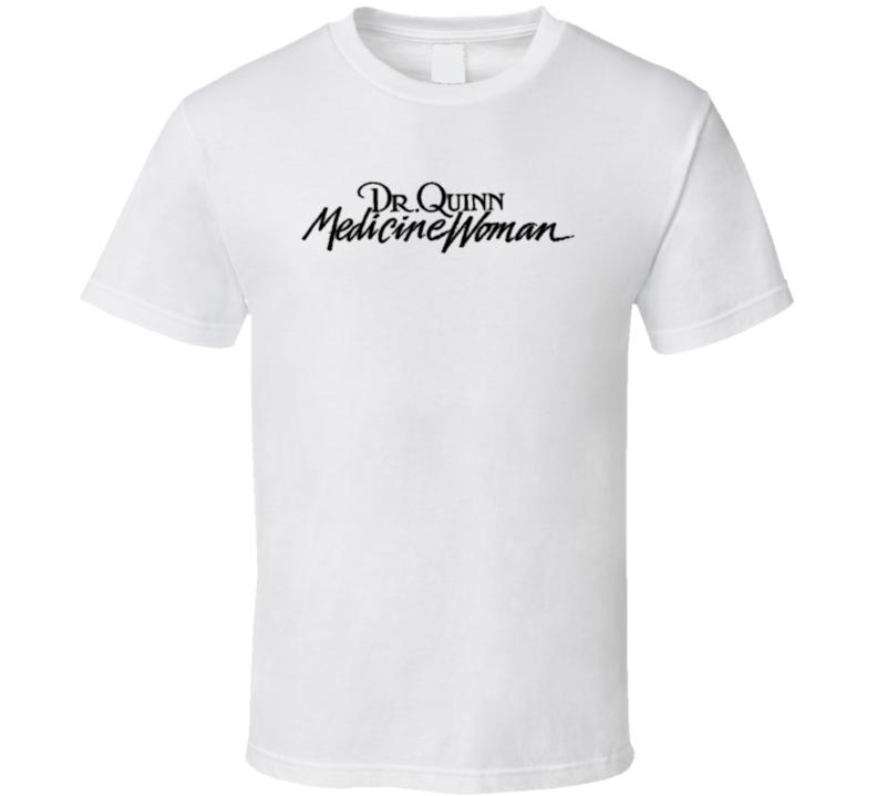 Dr Quinn Medicine Women T Shirt