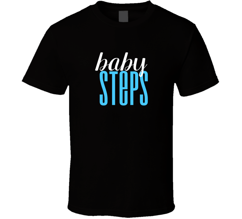 Baby Steps Cool Graphic Text Themed 2 Word Quote T Shirt