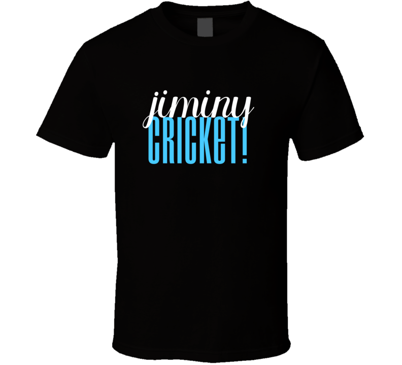 Jiminy Cricket! Cool Graphic Text Themed 2 Word Quote T Shirt