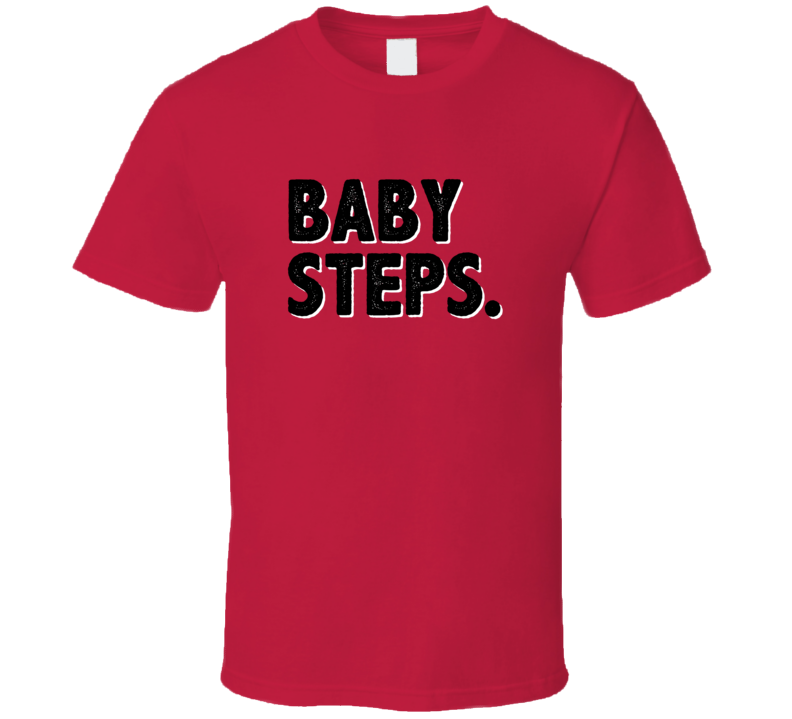 Baby Steps Simple Graphic Text Themed 2 Word Quote T Shirt