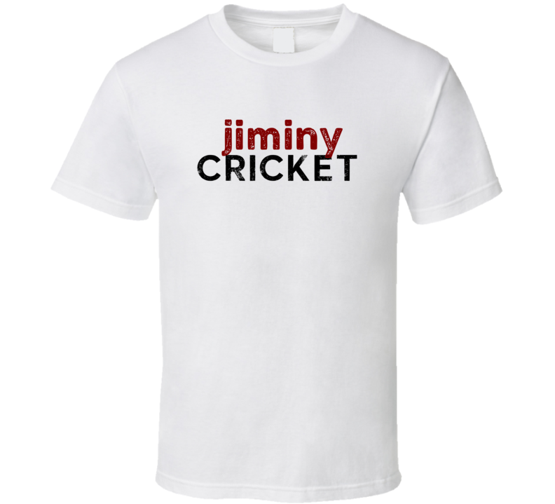 Jiminy Cricket Cute Graphic Text Themed 2 Word Quote T Shirt