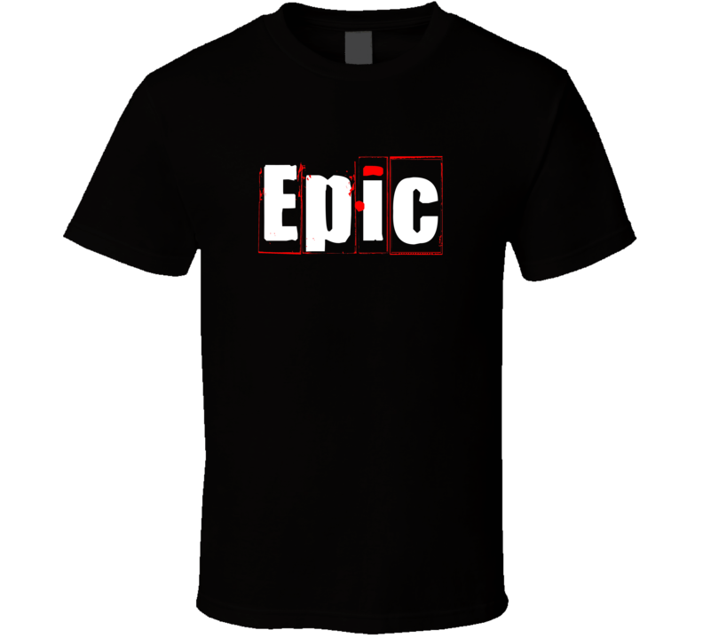 Epic Cool Graphic Text Trending Word Hashtag Slang T Shirt