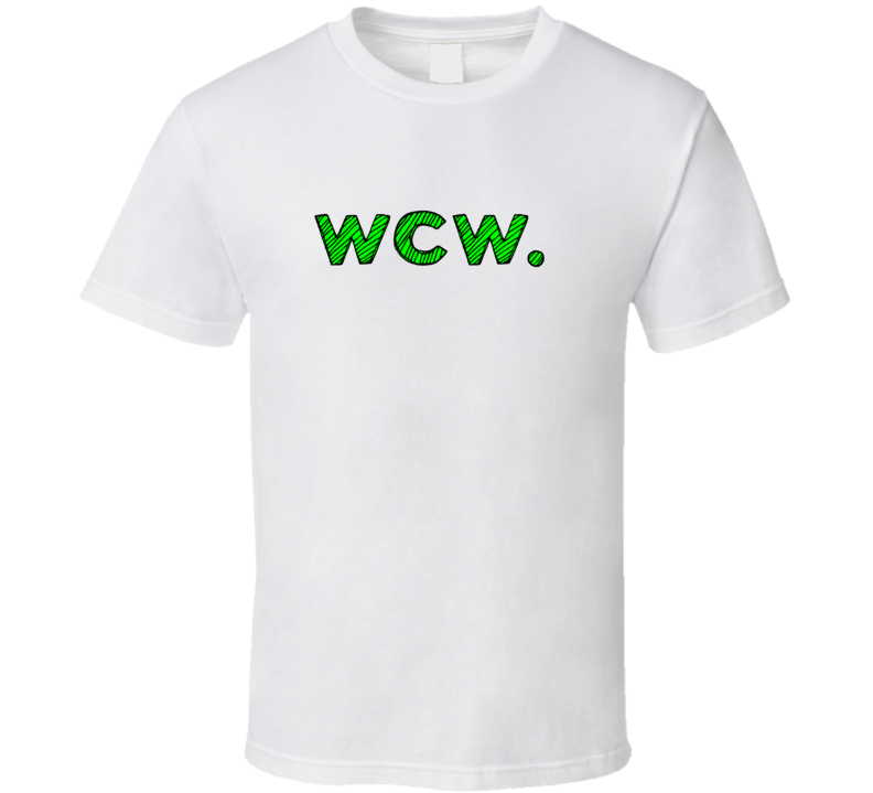 WCW Cool Graphic Text Quote Trending Word Slang T Shirt
