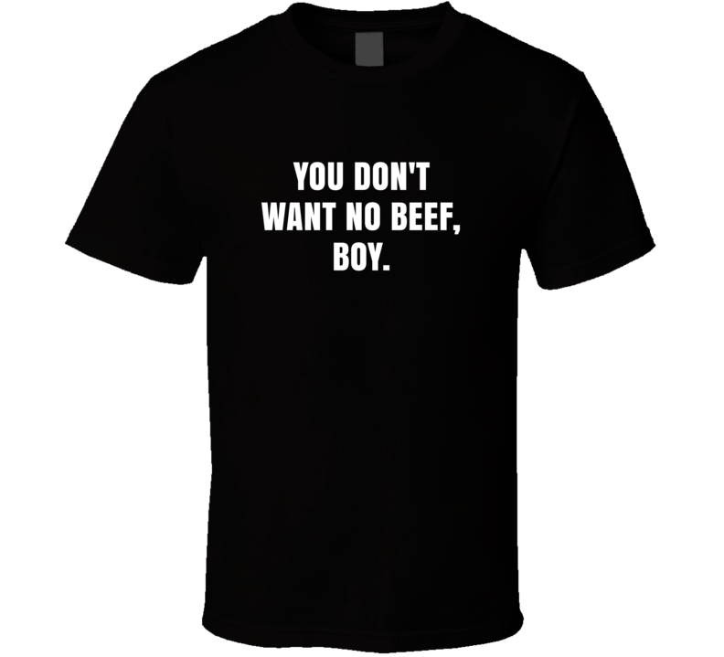 You Dont Want No Beef Boy Macklemore Ryan Lewis Downtown Lyrics T Shirt