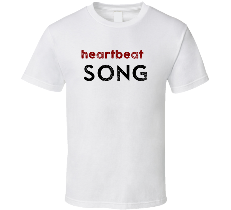 Heartbeat Song Song Title Music Billboard Hit Two Word Quote T Shirt