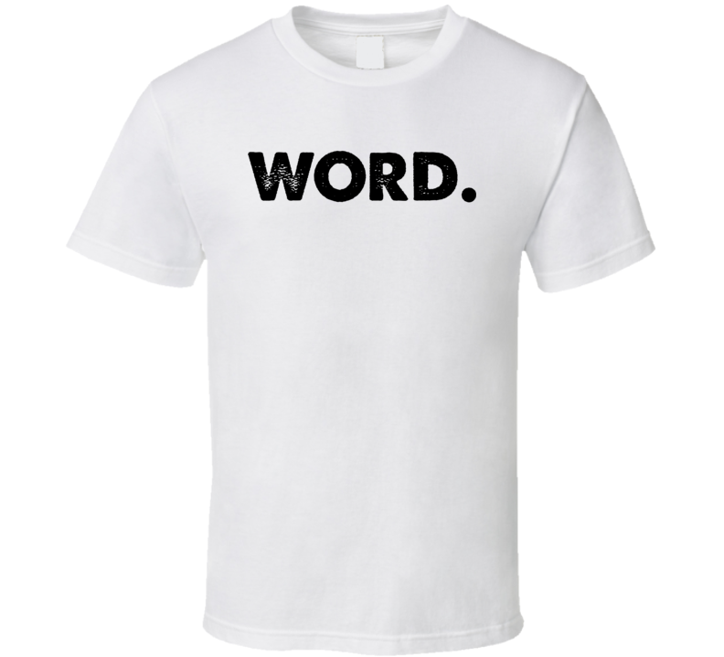 Word On A Tee Simple Funny T Shirt