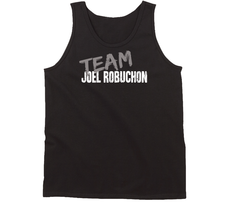 Team Joel Robuchon Chef Master Worn Look Celebrity Food Lover Tanktop