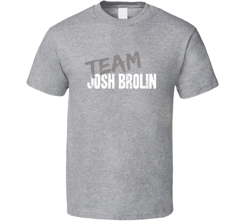 Team Josh Brolin Top Actor Cool Celebrity Worn Look Movie T Shirt