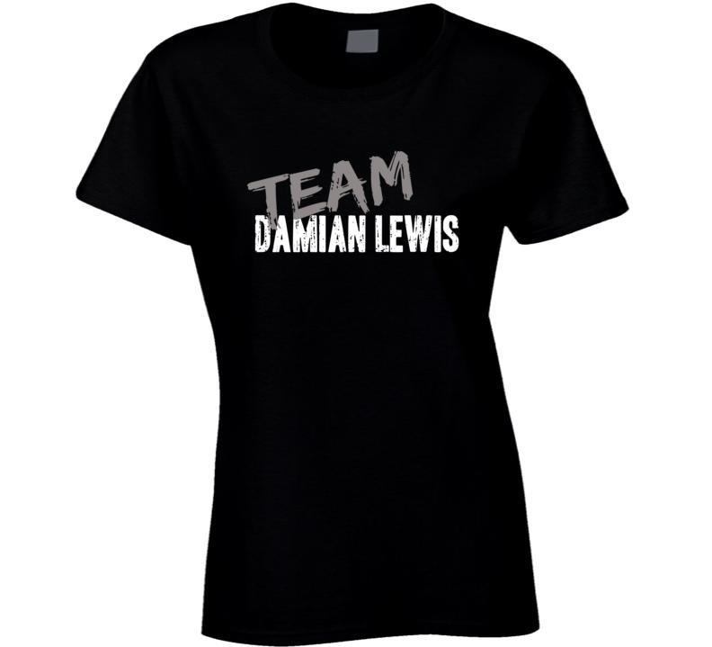 Team Damian Lewis Top Actor Worn Look Cool Movie Ladies T Shirt