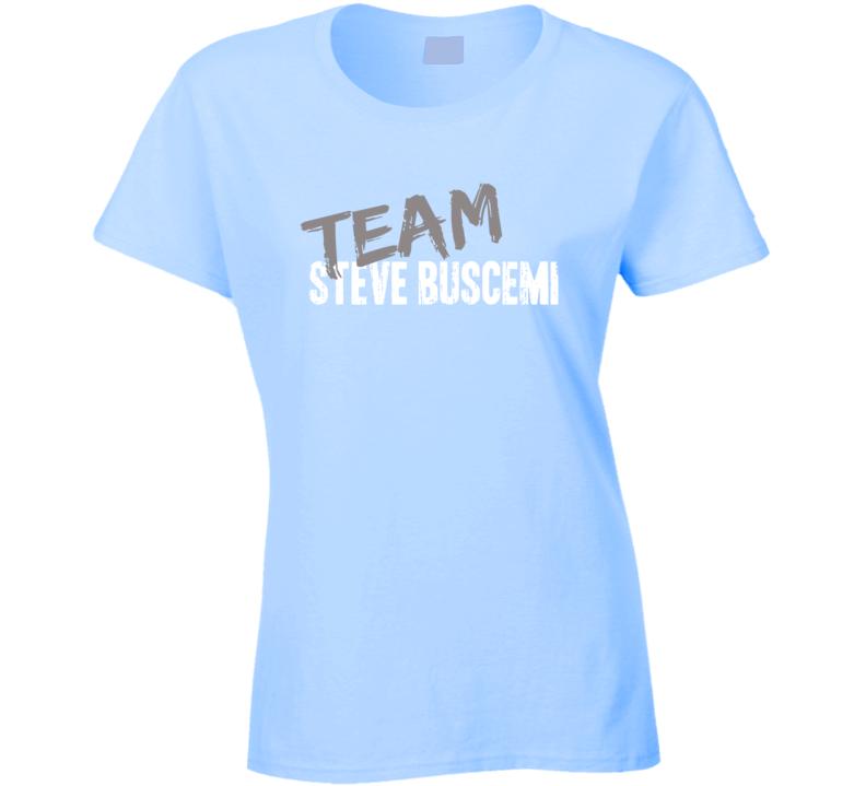 Team Steve Buscemi Top Actor Worn Look Cool Movie Ladies T Shirt