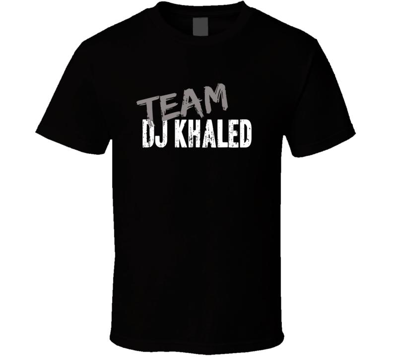 Team DJ Khaled Top Hip Hop Music Artist Worn Look Celebrity T Shirt