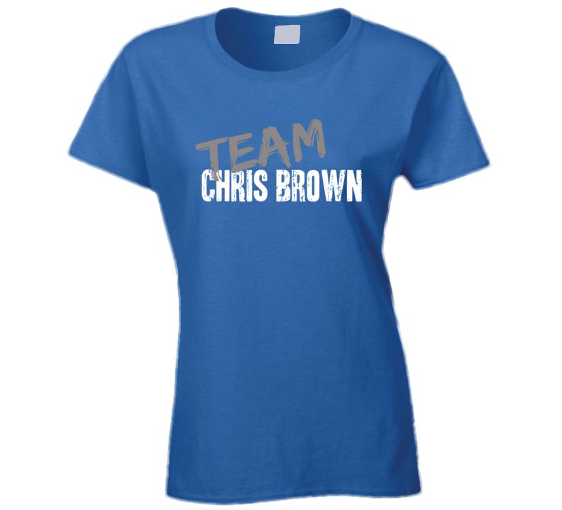 Team Chris Brown Rap Music Artist Worn Look Celebrity Ladies T Shirt