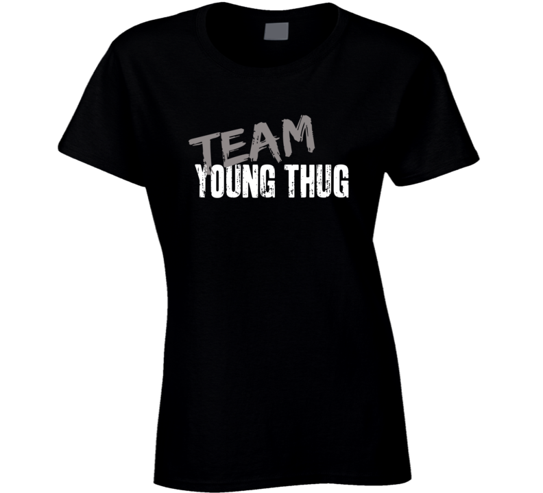 Team Young Thug Rap Music Artist Worn Look Celebrity Ladies T Shirt