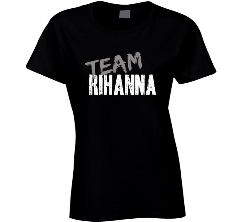 Team Rihanna Reggae Music Artist Worn Look Celebrity Ladies T Shirt
