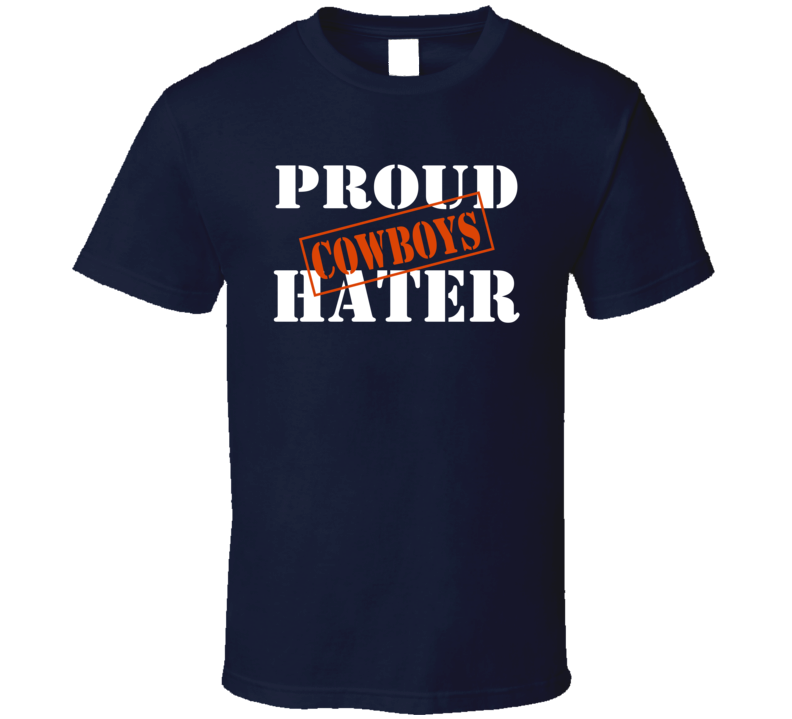 Proud Cowboys Hater Chicago Football Sports Fan Funny  T Shirt