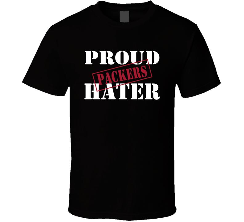 Proud Packers Hater Atlanta Football Sports Fan Funny  T Shirt