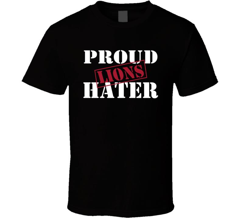 Proud Lions Hater Atlanta Football Sports Fan Funny  T Shirt