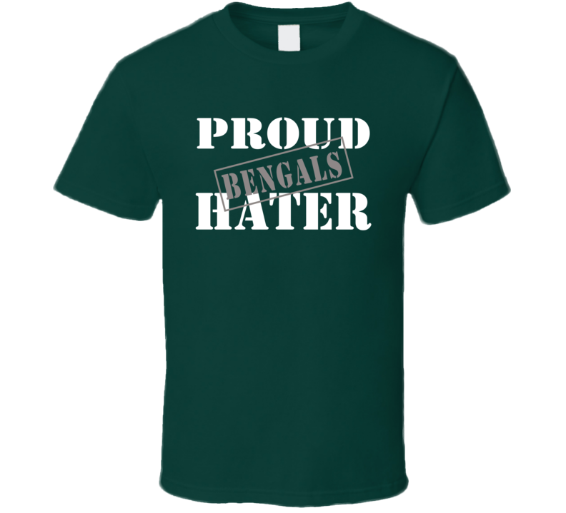 Proud Bengals Hater Philadelphia Football Sports Fan Funny T Shirt