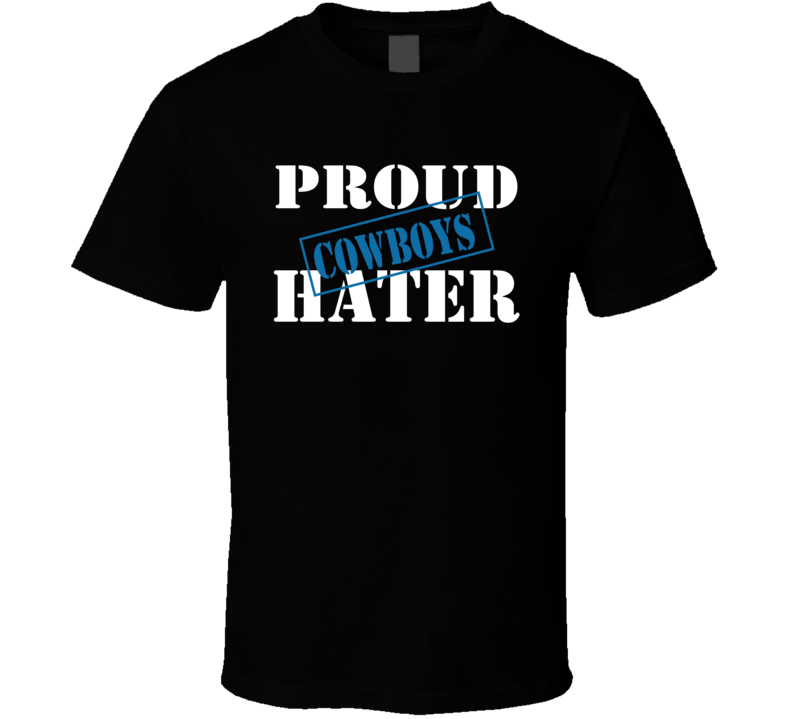 Proud Cowboys Hater Detroit Football Sports Fan Funny T Shirt