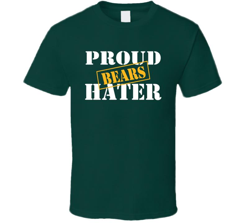Proud Bears Hater Green Bay Football Sports Fan Funny  T Shirt