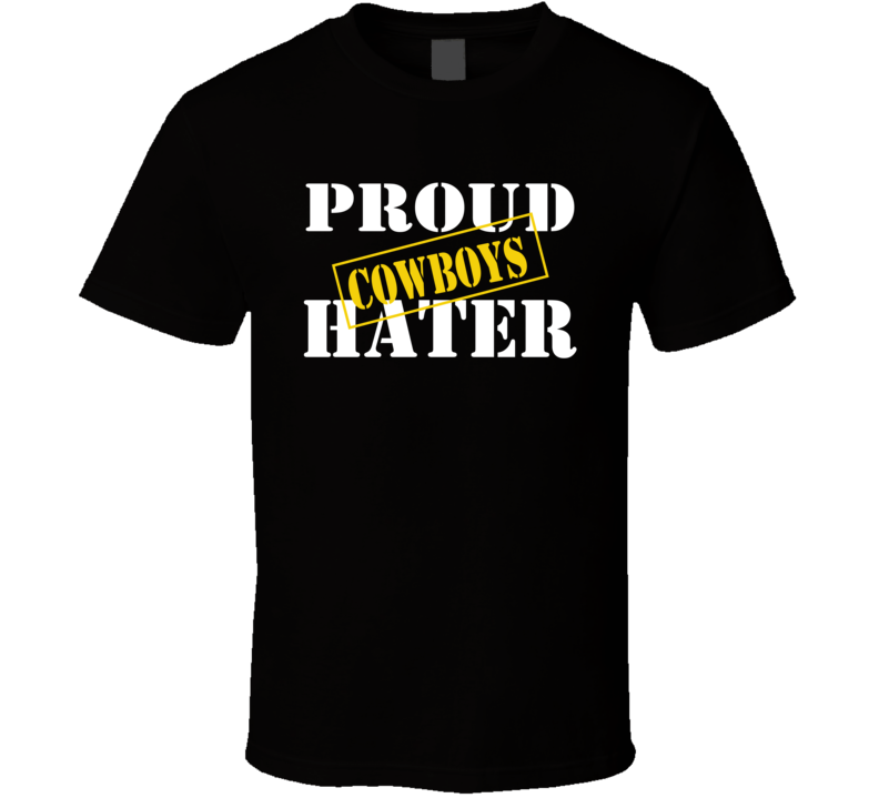 Proud Cowboys Hater Los Angeles Football Sports Fan Funny T Shirt