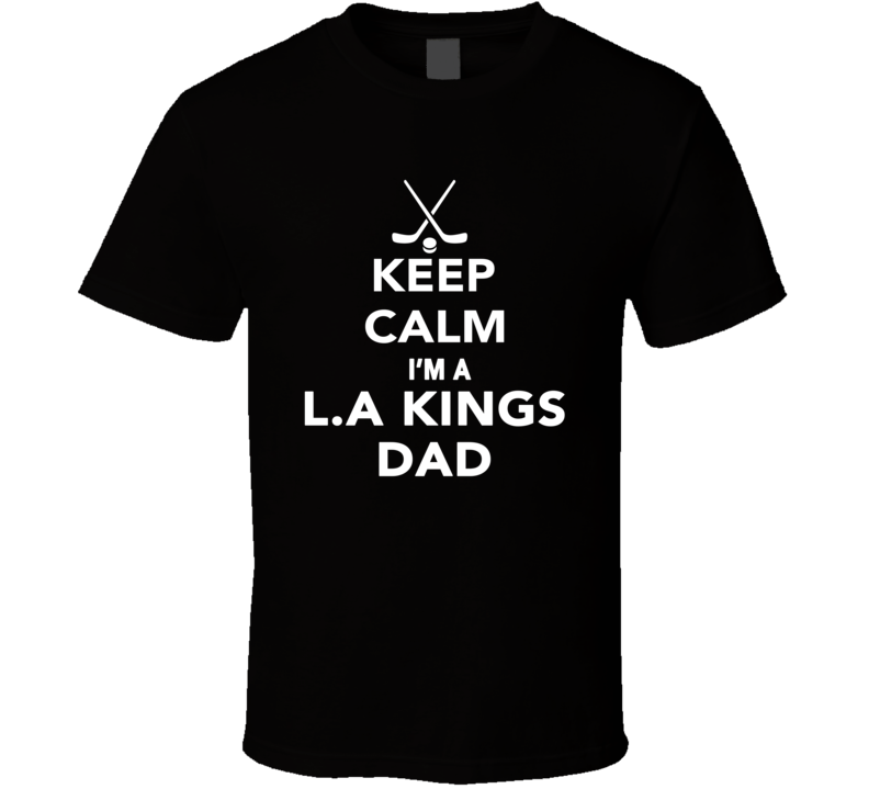 Keep Calm Los Angeleskings Hockey Dad Fathers Day Sports T Shirt