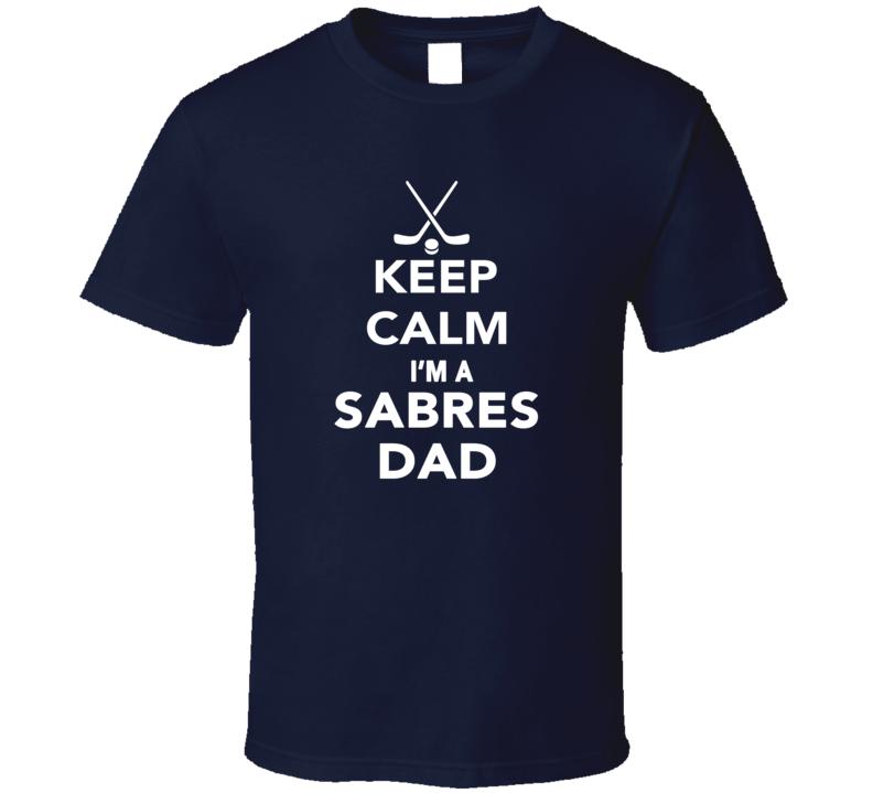 Keep Calm Buffalo Sabres Hockey Dad Fathers Day Sports T Shirt