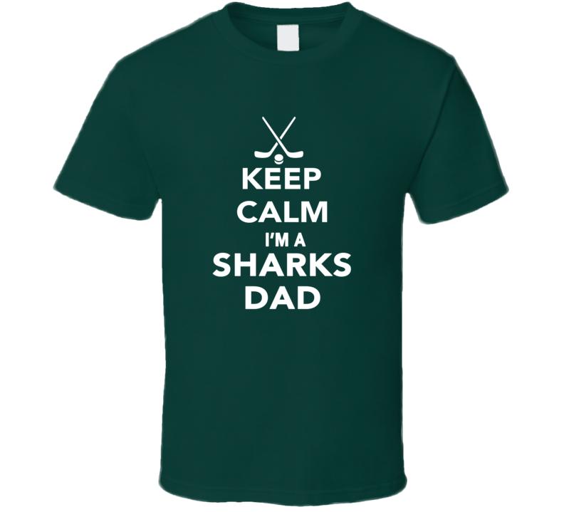 Keep Calm San Josesharks Hockey Dad Fathers Day Sports T Shirt