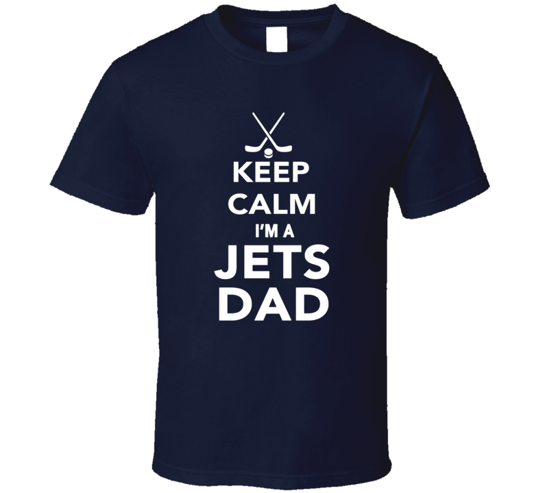 Keep Calm Winnipegjets Hockey Dad Fathers Day Sports T Shirt