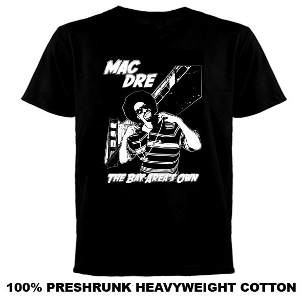 Mac Dre The Bay Areas Own Rap T Shirt