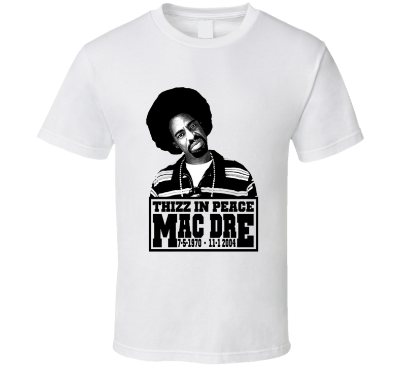 Mac Dre Thizz In Peace RIP Hip Hop Rap T Shirt