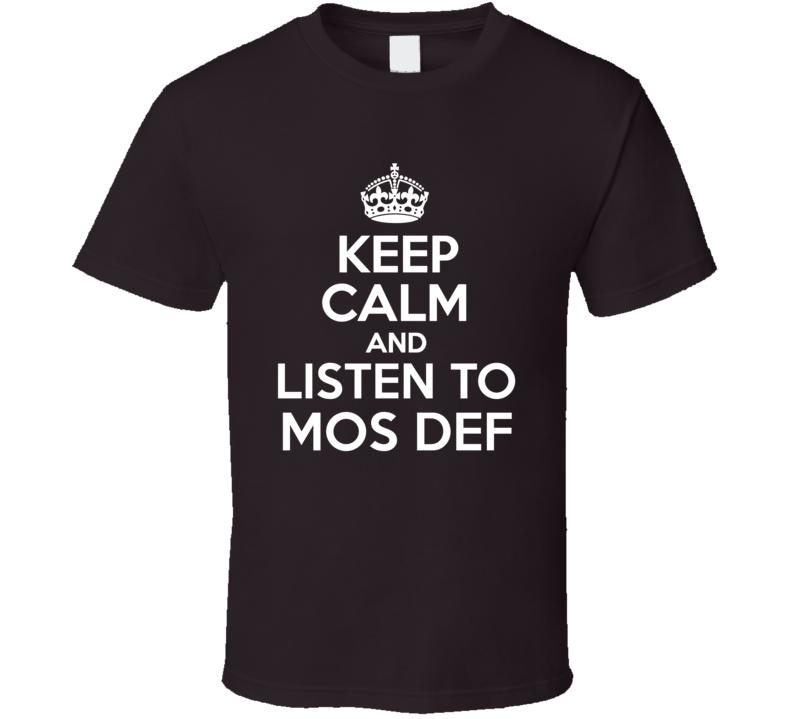 Mos Def Keep Calm And Listen To Mos Def Rap Hip Hop T Shirt