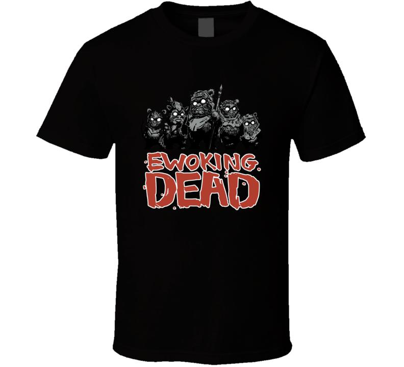 Ewoking Dead Walking Dead Parody Crossover Movie Tv Tshirt