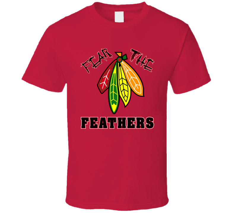 Fear The Feathers Chicago Hockey T Shirt