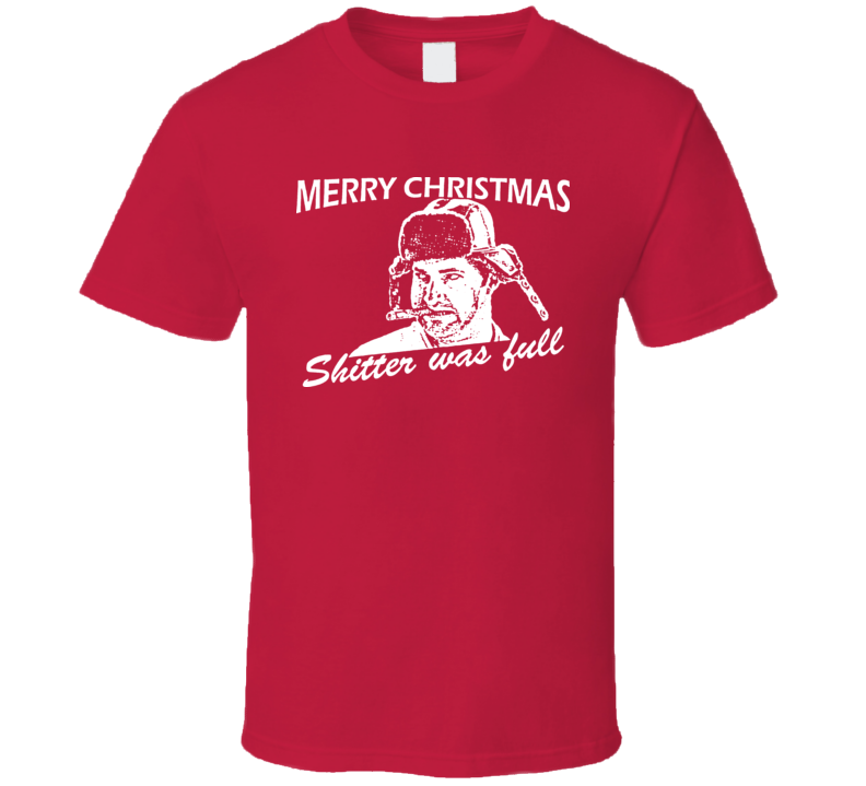 Cousin Eddie Christmas Vacation Movie Shitter Was Full T Shirt