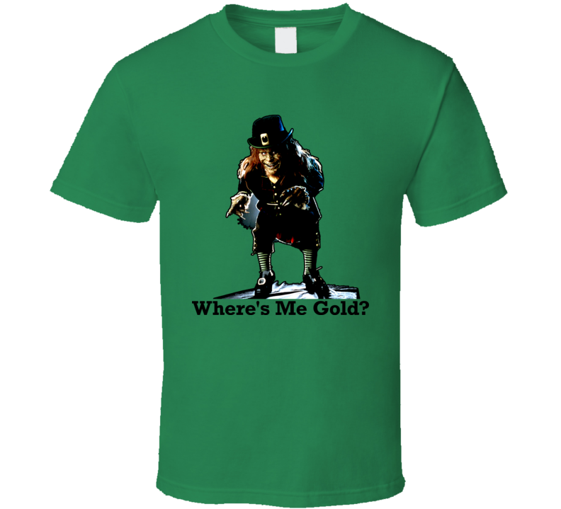 Leprechaun Movie Horror 90s Wheres Me Gold T Shirt