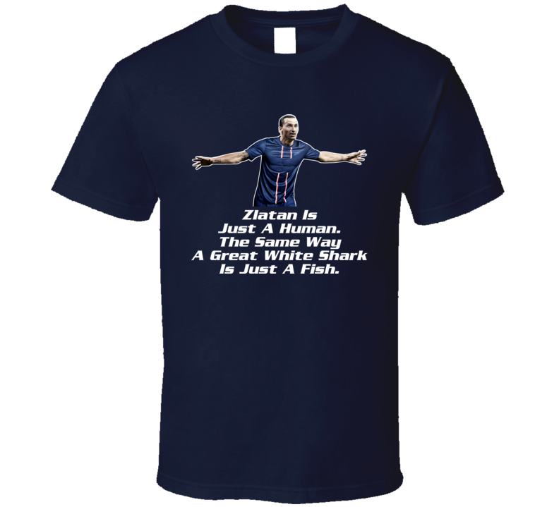 Zlatan Ibrahimovic Funny Quote French Soccer T Shirt
