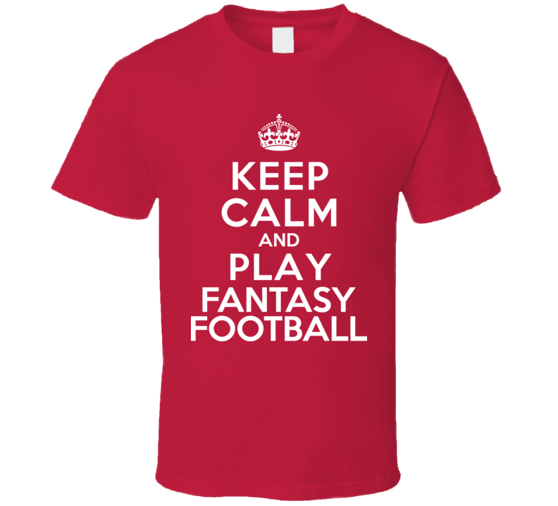 Keep Calm And Play Fantasy Football T Shirt