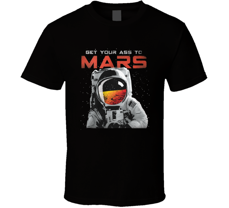 Get Your Ass To Mars Nasa Buzz Aldrin T Shirt