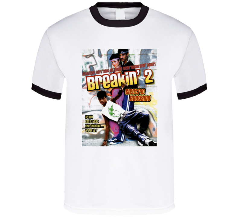 Breakin 2 Electric Boogaloo Movie T Shirt