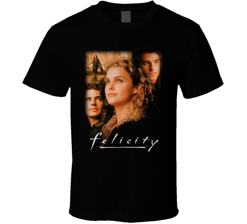 Felicity Tv Show T Shirt