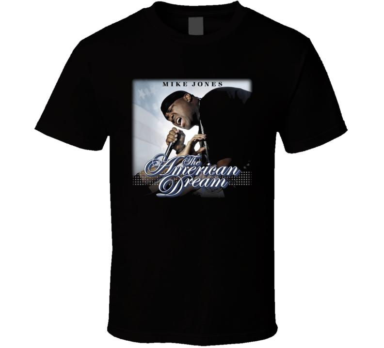 American Dream Mike Jones Rapper T Shirt